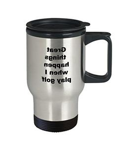 Funny Great Things Happen When I Play Golf Mug Best Gift Ide